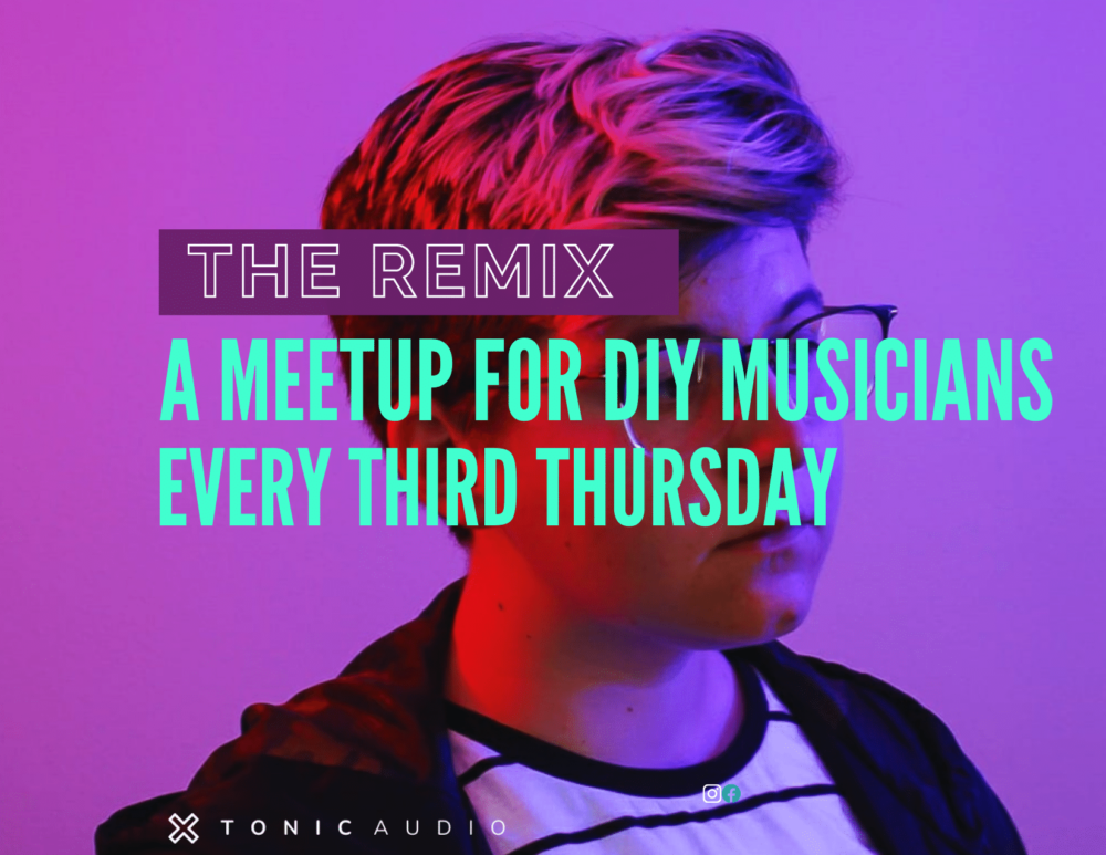 The Remix: Monthly meetups for DIY Musicians