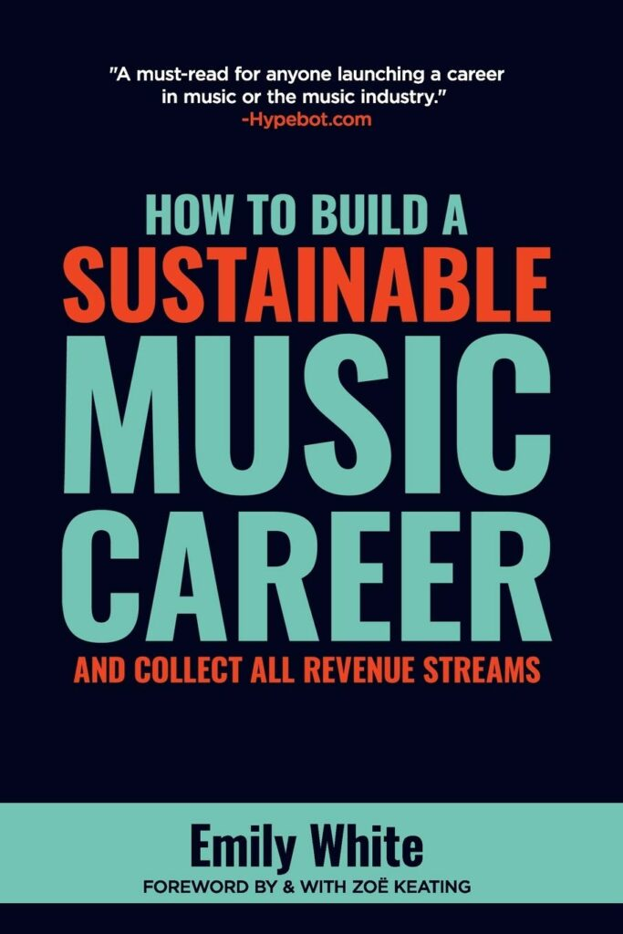 Book cover, How to Build a Sustainable Music Career And Collect All Revenue Streams by Emily White